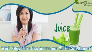 Which Natural Liver Cleansing Products Work In Safe Manner?