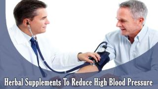 Which Herbal Supplements Reduce High Blood Pressure In Fast Manner?