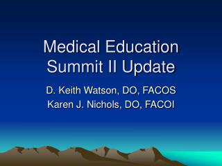 Medical Education Summit II Update