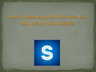 How Outsourcing CFO Services Can Help Scale Your Business