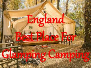 England  Best Place For Glamping Camping