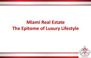 Miami Real Estate - The Epitome of Luxury Lifestyle