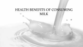 Health benefits of consuming milk