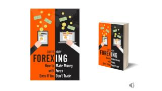 FOREXING: How To Make Money With Forex Even If You Don't Trade