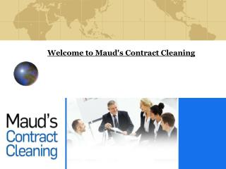 Welcome to Maud's Contract Cleaning