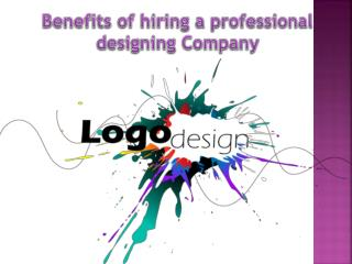Benefits of hiring a professional designing Company