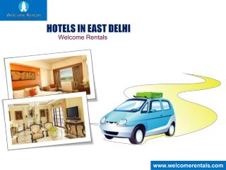 Hotels in East Delhi- Welcome Rentals