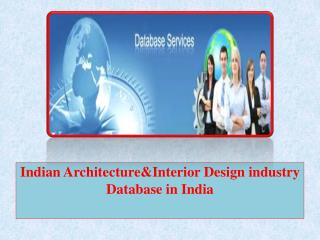Indian Architecture&Interior Design industry Database in India