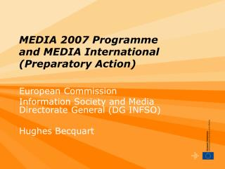 MEDIA 2007 Programme  and MEDIA International Preparatory Action