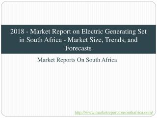 2018 - Market Report on Electric Generating Set in South Africa - Market Size, Trends, and Forecasts
