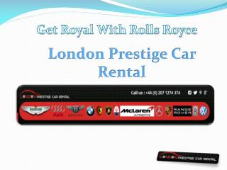 Get Royal With Rolls Royce