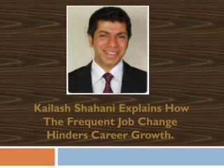 Morpheus Consulting Director Kailash Shahani Explains How Frequent Job Change Hinders Career Growth