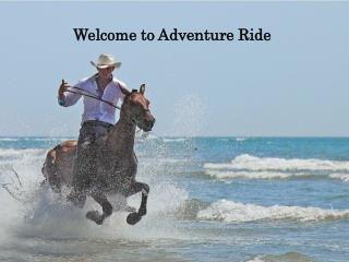 Enjoy a Horse Riding Vacation by Adventure Ride