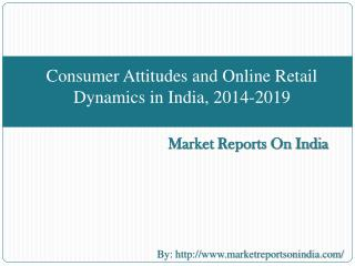 Consumer Attitudes and Online Retail Dynamics in India, 2014-2019
