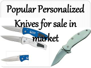 Popular Personalized Knives for sale in market