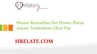 Janiye Home Remedies for Hives Aur Rahiye Swasth