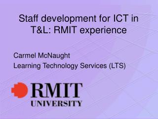 Staff development for ICT in TL: RMIT experience