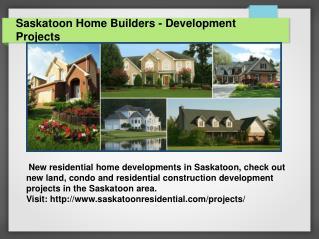 Saskatoon Home Builders - Development Projects