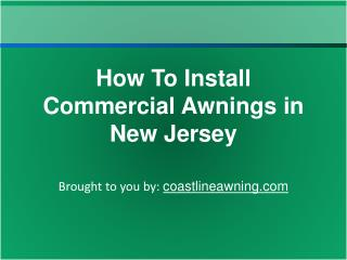 How To Install Commercial Awnings In New Jersey
