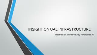 INSIGHT ON UAE INFRASTRUCTURE - P Mohamed Ali