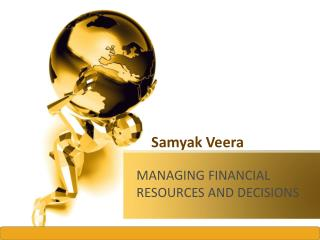 Samyak Veera - Financial Resources and Decisions