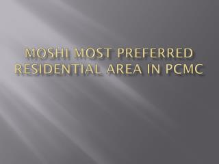 Moshi Most Preferred Residential Area in PCMC