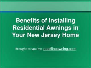 Benefits of Installing Residential Awnings in Your New Jersey Home