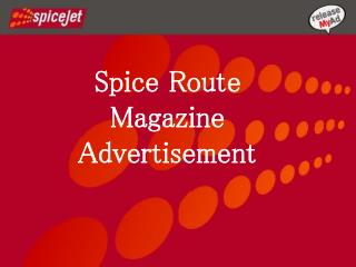 Spice Route Advertise In Spice route At Competitive Rates Through releaseMyAd