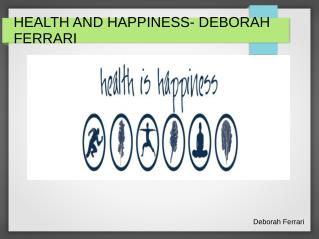 HEALTH AND HAPPINESS-DEBORAH FERRARI