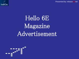 Reach Out To Hello 6E Readers By Advertising Through releaseMyAd