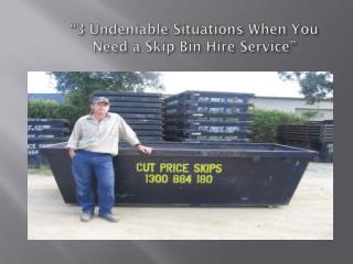 3 Undeniable Situations When You Need a Skip Bin Hire Service