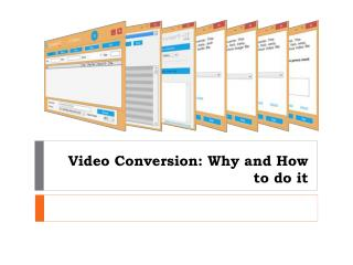 Video Conversion Why and How to do it