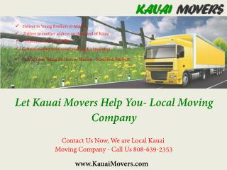 Let Kauai Movers Help You- Local Moving  Company