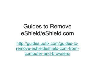Guides to Remove eShield
