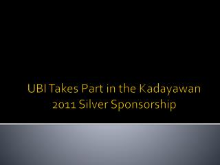 UBI Takes Part in the Kadayawan 2011 Silver