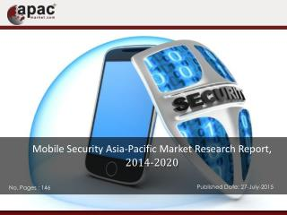 Asia-Pacific Mobile Security Market is expected to reach $7.5 Billion by 2020- ApacMarket.com