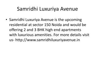 Samridhi Luxuriya Avenue Projects in Sector 150 Noida-08527993201