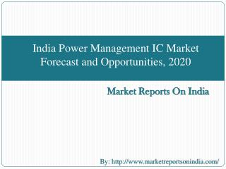India Power Management IC Market Forecast and Opportunities, 2020