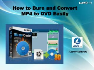 How to Burn and Convert MP4 to DVD Easily