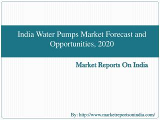 India Water Pumps Market Forecast and Opportunities, 2020