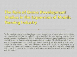 The Role of Game Development Studios in the Expansion of Mobile Gaming Industry