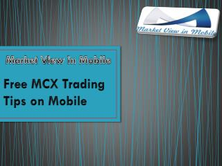 Free MCX Trading Tips on Mobile