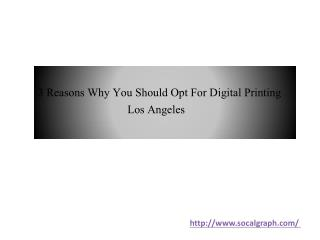 3 Reasons Why You Should Opt For Digital Printing Los Angeles