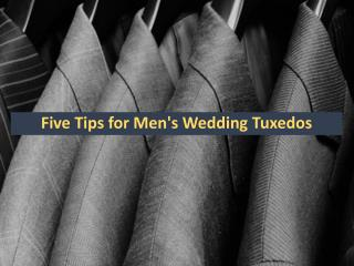 Five Tips for Mens Wedding Tuxedos