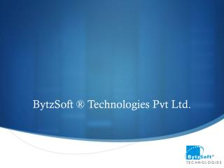BytzSoft ® Technologies Pvt Ltd