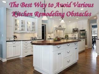 The Best Way to Avoid Various Kitchen Remodeling Obstacles