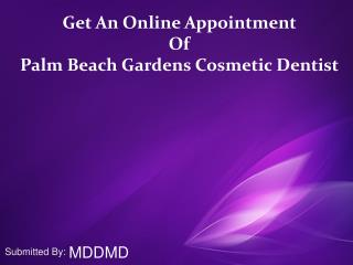 Get An Online Appointment Of Palm Beach Gardens Cosmetic Dentist