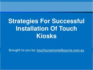 Strategies For Successful Installation Of Touch Kiosks