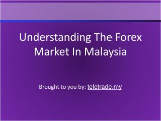Understanding The Forex Market In Malaysia