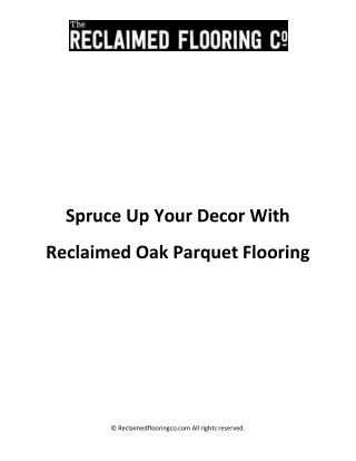 Spruce Up Your Decor With Reclaimed Oak Parquet Flooring